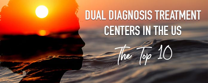 Top Best Dual Diagnosis Treatment Centers in the US